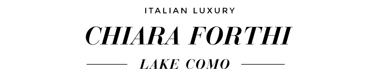 Italian Luxury - Chiara Forthi Lake Como