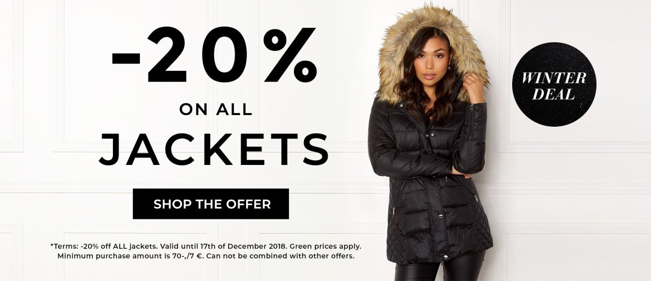 20% on all jackets, valid until 17 of December 2018.
